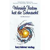 """Wieviele Farben hat die Sehnsucht: Ein M�rchenbuchvon """"Heinz K�rner"""""""