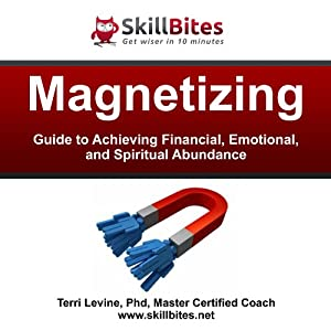 Magnetizing: Guide to Achieving Financial, Emotional, and Spiritual Abundance Audiobook