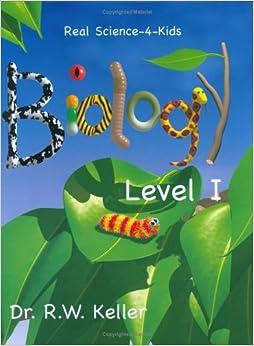 Real Science-4-Kids Chemistry Pre-Level I Teacher's Manual, Keller Ph.D., Rebecc