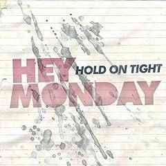 Hey Monday – Hold On Tight (2008)