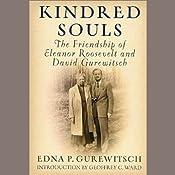 Kindred Souls: The Friendship of Eleanor Roosevelt and David Gurewitsch   [Edna P. Gurewitsch]