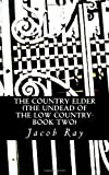 The Country Elder (The Undead of the Low Country-Book Two): The Undead of the Low Country-Book II
