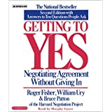 Getting to Yes: How To Negotiate Agreement Without Giving In ~ Roger Fisher