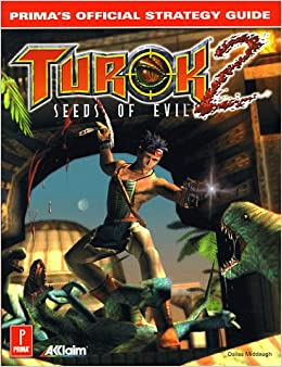 Turok 2: Seeds of Evil: Prima's Official Strategy Guide Paperback