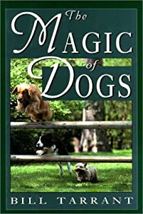 The Magic Of Dogs by The Lyons Press