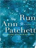 Run LP: A Novel (0061363936) by Patchett, Ann