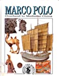 Marco Polo: Overland to Medieval China