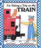 I'm Taking a Trip on My Train (0688158331) by Neitzel, Shirley