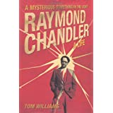 Raymond Chandler: A Mysterious Something in the Light: A Life: A Mysterious Something in the Light: A New Biographyby Tom Williams