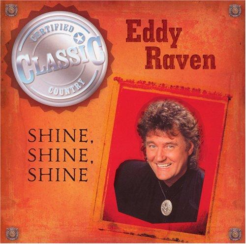 Eddy Raven - Shine Shine Shine - Zortam Music