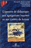 echange, troc Argod-Dutard F - L'épreuve de didactique aux agrégations internes et aux CAERPA de lettres