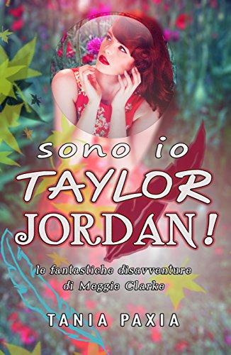 Sono io Taylor Jordan Le fantastiche disavventure di Meggie Clarke PDF