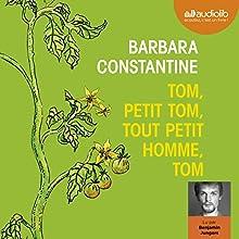Tom, petit Tom, tout petit homme, Tom | Livre audio Auteur(s) : Barbara Constantine Narrateur(s) : Benjamin Jungers