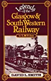 Legends of the Glasgow and South Western Railway in the L.M.S.Days (071537981X) by David L. Smith