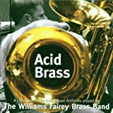 Acid Brass The Williams Fairey Brass Band