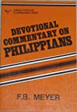 Devotional Commentary on Phillippians (F.B. Meyer memorial library) (0825432278) by Meyer, F. B.