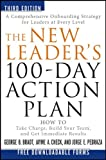 The New Leader's one hundred-Day Action Program: How to Take Charge, Build Your Crew, and Get Fast Outcomes