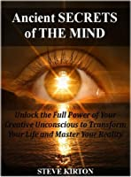 Ancient Secrets of The Mind: Advanced Unconscious Mastery (English Edition)
