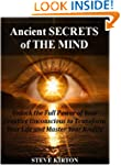 Ancient Secrets of The Mind: Advanced...