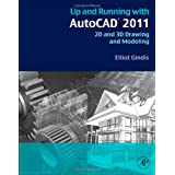 Up and Running with AutoCAD 2011: 2D and 3D Drawing and Modelingby Elliot Gindis