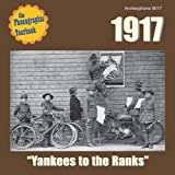 """1917: """"Yankees to the Ranks"""""""