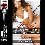Linda's Dream Comes True: My Wife Swapping Gangbang Story | Joni Blake