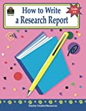 How to Write a Research Report, Grades 6-8