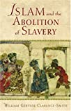 img - for Islam and the Abolition of Slavery book / textbook / text book