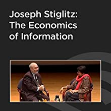 Joseph Stiglitz: The Economics of Information  by Joseph Stiglitz Narrated by Vishakha Desai