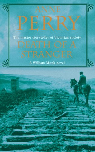 Death of a Stranger (A William Monk Mystery)