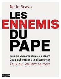 Les ennemis du pape par Nello Scavo