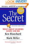 The Secret: What Great Leaders Know -...