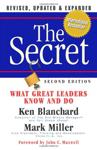 The Secret: What Great Leaders Know -- And Do