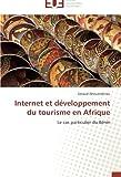 echange, troc Ahouandjinou Geraud - Internet et développement du tourisme en Afrique: Le cas particulier du Bénin