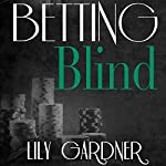 Betting Blind | Lily Gardner
