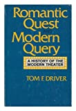 img - for Romantic Quest and Modern Query: A History of the Modern Theater book / textbook / text book