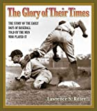 img - for The Glory of Their Times: The Story of the Early Days of Baseball Told by the Men Who Played It The book / textbook / text book