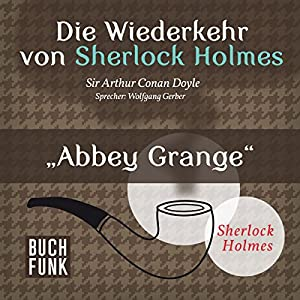 Abbey Grange (Sherlock Holmes - Das Original) Hörbuch