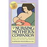 The Nursing Mother&#39;s Companion: Revised Edition ~ Kathleen Huggins