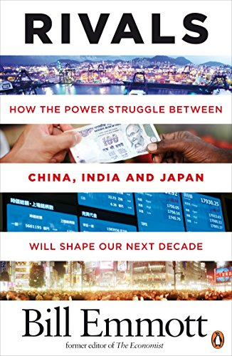 rivals-how-the-power-struggle-between-china-india-and-japan-will-shape-our-next-decade