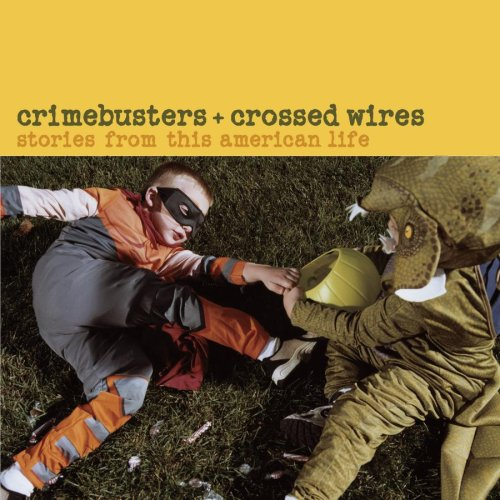 artist - Crimebusters & Crossed Wires: Stories from This American Life - Zortam Music