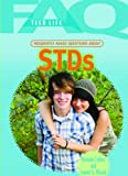 Frequently Asked Questions about STDs (FAQ: Teen Life)