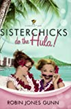 Sisterchicks do the Hula! (Sisterchicks Series #2) (0739440306) by Robin Jones Gunn