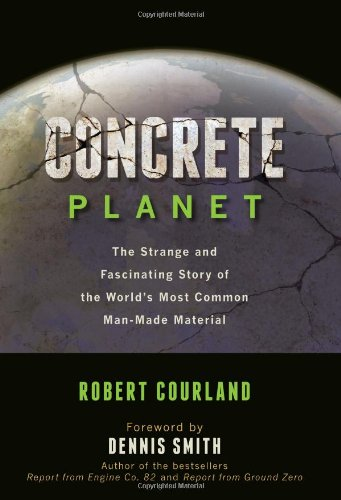 concrete-planet-the-strange-and-fascinating-story-of-the-worlds-most-common-man-made-material