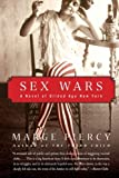 By Marge Piercy Sex Wars: A Novel of Gilded Age New York (First Paperback Printing)