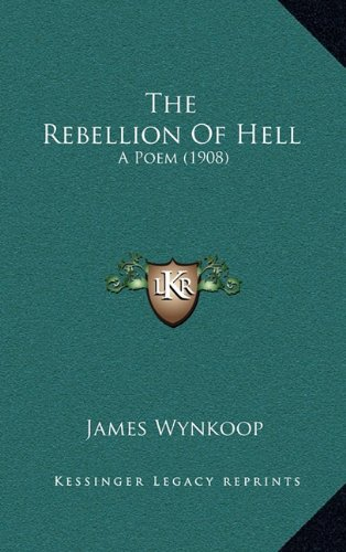 The Rebellion of Hell: A Poem (1908)