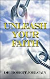 img - for Unleash Your Faith book / textbook / text book