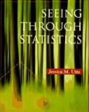 Seeing Through Statistics (0534257763) by Jessica M. Utts
