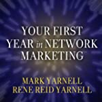 Your First Year in Network Marketing:...