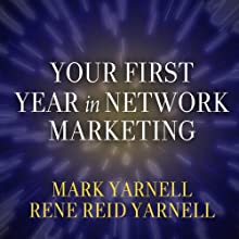 Your First Year in Network Marketing: Overcome Your Fears, Experience Success, and Achieve Your Dreams! Audiobook by Mark Yarnell, Rene Reid Yarnell Narrated by Kevin Foley